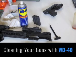 Cleaning Your Guns with WD-40?